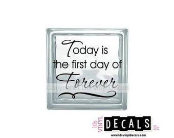 Today is the first day of Forever - Wedding and Anniversary Vinyl Lettering for Glass Blocks