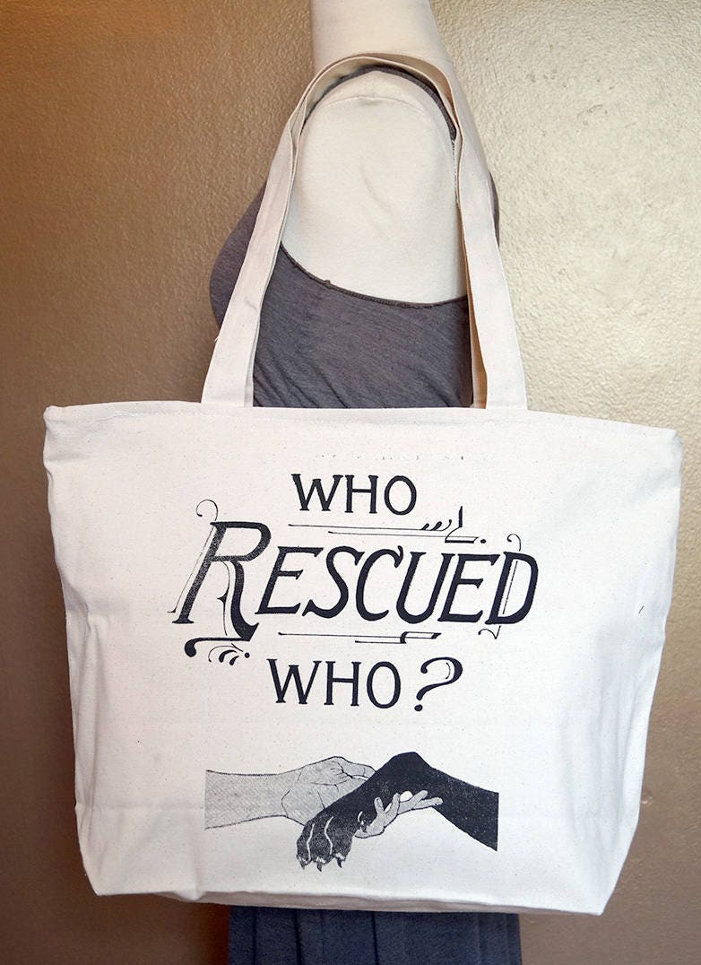 "Zippered Tote Bag ""Who Rescued Who?"" Black Ink on Natural Cotton"
