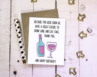 Wine and Cake Birthday- Funny Birthday Card - Birthday Card for Friend - Card for BFF
