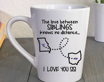 Sibling Coffee Mug - Long Distance Mug - State to State Mug - Best Friends Gift - Sister Birthday Gift - Brother Sister Gift