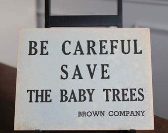 Vintage Be Careful Save the Baby Trees Light Blue Cardstock Card Stock Sign 5.5 X 7