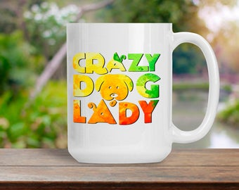 Watercolor Dog Lady Mug, Colorful Crazy Dog Lady Cup, Animal Lover Gift, Dog Puppy Lover Gift, Water Color Dog Mug, Coffee Tea Lover Gift