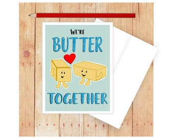 We're Butter Together Card, Funny Anniversary Card, I Love You Card, Butter, Funny Pun Card, Punny Card, Love Cards, Food Puns