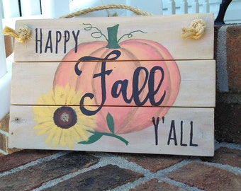 Happy Fall Y'all wooden sign hand painted