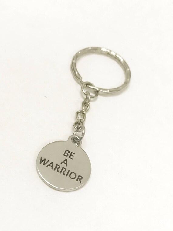 Warrior Keychain, Be A Warrior Keychain, Son Keychain, Daughter Keychain, Warrior Gift, Son Gift, Daughter Gift, Encouragement Gift For Him