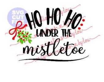 Ho Ho Ho Under The Mistletoe digital cut file for htv-vinyl-decal-vinyl cutter-craft cutter-.SVG -.DXF  & JPEG format