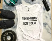 Running Hair Don't Care Muscle Tank, Workout Tank, Gym Tank, Womens Workout Tank, Motivation Tank, Fitness Tank, Trail Running, Running Tank