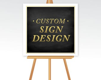 CUSTOM Sign Design . Create Your Own Sign Customize Wording, Font, Color, Flowers & Illustration . PRINTED Heavy Paper, Foam Board or Canvas