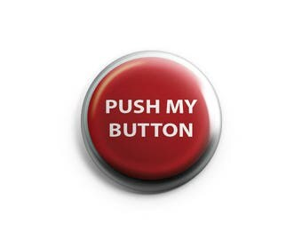 "Push My Button 1.25"" Pinback Button"