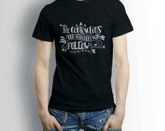 Be Courageous, The Wonders Will Follow Motivational Phrase T-shirt