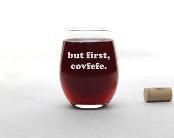 Covfefe Wine Glass -  Funny Wine Glass - Stemless Wine Glass - Wine Glass - Wine Glasses