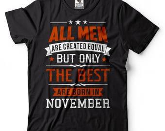 Born in November T-shirt Birthday Gift T-shirt Tee Birthday shirt Birthday Gift Tee shirt Men's T-shirt Tee Shirt Funny Tee shirt