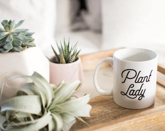 Plant Lady Mug - Plant Lover / Plant Gift / Plants are Friends / Custom Coffee Mug / Cute Coffee Mug / Large Coffee Mug / Green Thumb