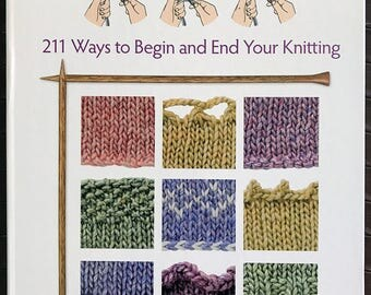 Cast On, Bind Off, 211 Ways to Begin and End Your Knitting, Book