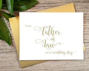GOLD, To My FATHER in LAW on my Wedding Day Card, Father in Law Card, Father of the Bride Card, Father of the Groom Card, Father in Law Gift