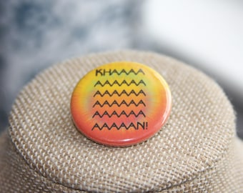 Star Trek Khan Button, Star Trek Khan Pin