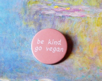 Be kind go vegan badge, 38mm badge