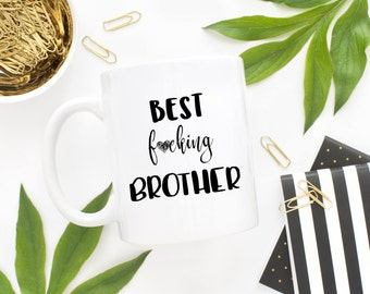 Best Fucking Brother Mug,Brother Mug,Gift For Brother, Funny Gift For Brother From Sister,Brother Gift, Gift,Birthday Gift For Brother