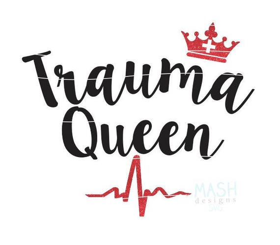 Trauma Queen svg trauma nurse svg trauma queen RN svg