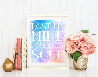 Lost My Mind, Found My Soul Watercolor Print