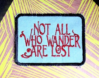 Not All Who WANDER Are LOST - medium large handmade embroidered art patch stitched on blue linen
