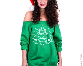 Let's Get Lit, Shirt, Ugly Christmas, Funny Christmas, Sweatshirt, Christmas Sweater,Off the Shoulder,Slouchy Sweatshirt,Plus Size, Sweater,