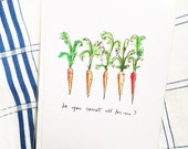 Do you carrot all for me? - Hand drawn greeting card