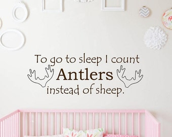 To Go to Sleep I Count Antlers Instead of Sheep Vinyl Wall Decal | Bedroom Decals, Wall Art Decor 26.5x10 | 40+ Colors Available! Quick Ship