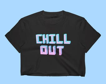 Chill Out Crop Top Tshirt Tumblr