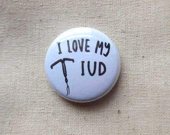 I Love My IUD Pin