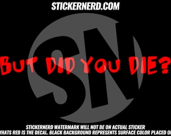 But Did You Die? JDM Sticker Funny Vinyl Boosted boost euro stance low slammed stickers Car window Decal tuner  #2836