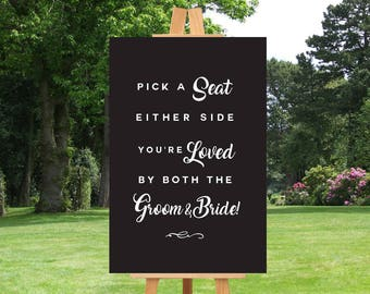 Wedding SEATING Sign, Pick A Seat Ceremony Sign, Pick a Seat Either Side, Loved by both Groom & Bride, Wedding Seating Sign, Printable Sign