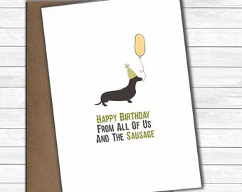 Happy Birthday from the Dachshund, birthday greetings from all of us and the sausage dog, dog birthday card