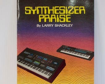 Vintage 1988 Synthesizer Praise Paperback Music Book by Larry Shackley