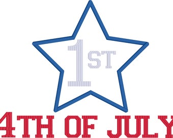 1st 4th of July Embroidery Applique Design 4x4 5x7 6x10