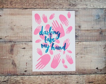 Darling Take My Hand, Version 2 A4 Print - Screen Print - Illustration - Wall Art - Decorative Print - Typographic Print