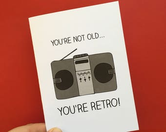 You're Not Old You're Retro Birthday Cassette Player Greeting Card