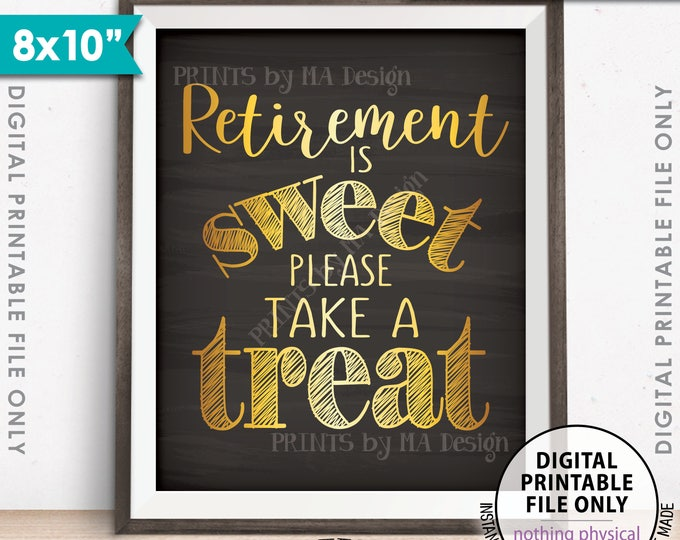 "Retirement Sign, Retirement is Sweet Please Take a Treat Retirement Party Sign, Gold, 8x10"" Chalkboard Style Printable Instant Download"
