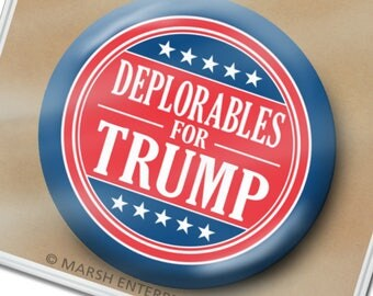 """Deplorables for Donald Trump Button - 2.25"""" Circle - Republican Mike Pence Funny Humor Pin 2016 2020"""