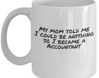Accountant, Occupational gift, coffee lover, tea drinker
