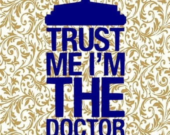 Trust Me I'm The Doctor // Doctor Who // SVG // Printable