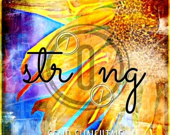 Help Santa Rosa Strong, 707 Strong, Print, Instant Download, Donation Art, Send Sunshine, Sunflower Print, Sunshine Print, Words, Compassion