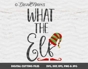 What the Elf SVG Cutting Files, Merry Christmas SVG Files, Holiday svg Elf, Vector files for Cricut, Silhouette Cutting Machines SVDP264
