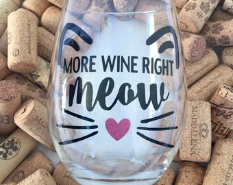More Wine Right Meow Wine Glass | Cat Wine Glass | Cat Mom Gift | Crazy Cat Lady | Stemless Wine Glass | Cute Wine Glass | Birthday Gift