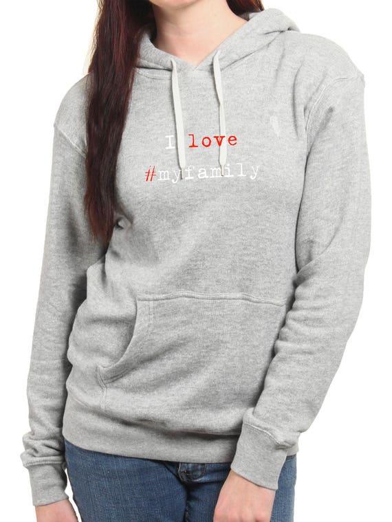 Round neck women hoodie I LOVE #MYFAMILY
