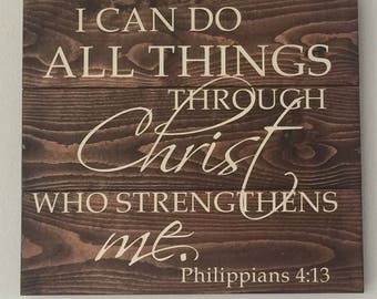 I can do all things through Christ wooden sign, Phillipians 4:13, Home Decor FREE SHIPPING