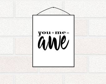 You and Me Printable, Valentine Printable, You + Me Bedroom Wall Art, Anniversary Gift, You Plus Me Always Black and White Typography Poster