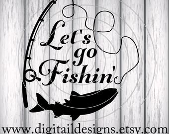 Fishing SVG - png - dxf - eps - fcm - ai - Cut File - Silhouette - Cricut - Scan n Cut - Fishing Pole SVG - Let's go Fishin'