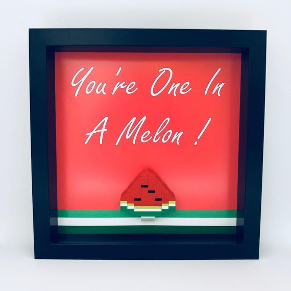 """""""You're One In A Melon"""" Frame (Melon Made From Lego)"""