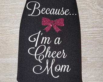 Because I'm a cheer mom coolie, cheer mom, cheer, cheerleading